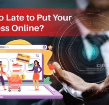 Is it Too Late to Put Your Business Online