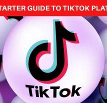 The Starter Guide to TikTok Platform